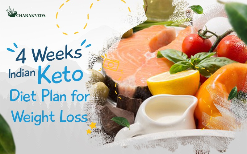 Four Weeks Indian Keto Diet Plan for Effective Weight Loss