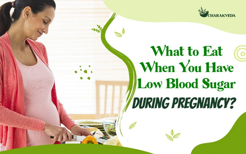 What to Eat When You Have Low Blood Sugar during Pregnancy
