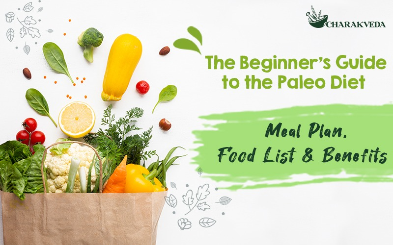 The Beginner's Guide to the Paleo Diet – Meal Plan, Food List & Benefits